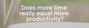 Does more time equal more productivity