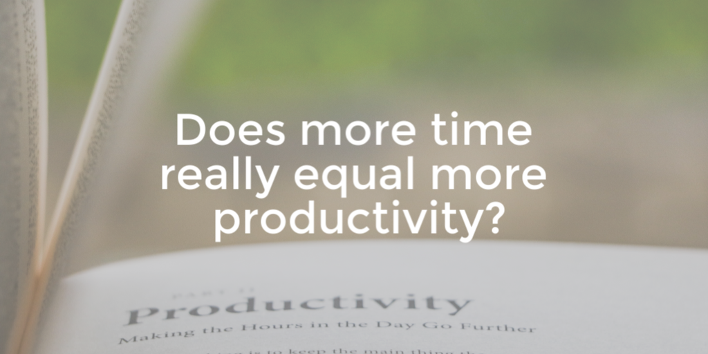 Time to challenge the 'more hours = more productive' equation